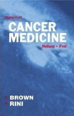 Holland-Frei Manual of Cancer Medicine (Paperback)