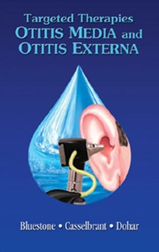 TARGETED THERAPIES IN OTITIS MEDIA & EXTERNA (Paperback)
