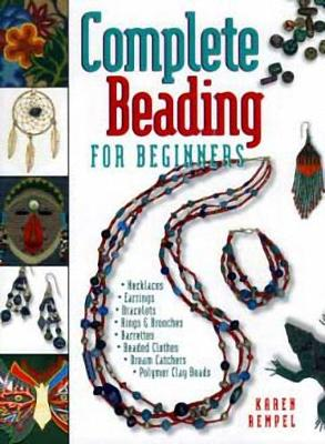 Complete Beading for Beginners (Paperback)