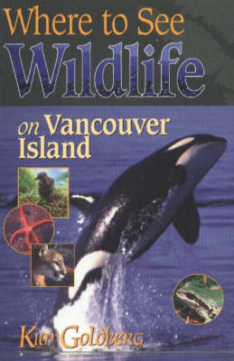 Where to See Wildlife on Vancouver Island (Paperback)