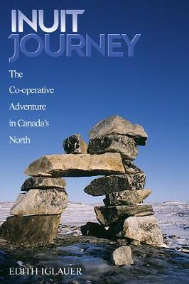 Inuit Journey: The Co-operative Adventure in Canada's North (Paperback)