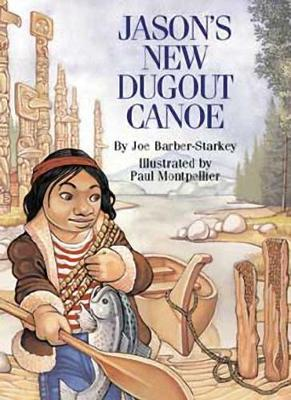 Jason's New Dugout Canoe (Paperback)