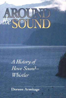 Around the Sound: A History of Howe-Sound Whistler (Paperback)