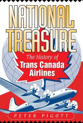 National Treasure: The History of Trans Canada Airlines (Hardback)