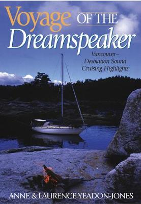 Voyage of the Dreamspeaker: Vancouver -- Desolation Sound Cruising Highlights (Hardback)