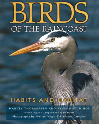 Birds of the Raincoast: Habits & Habitat (Hardback)