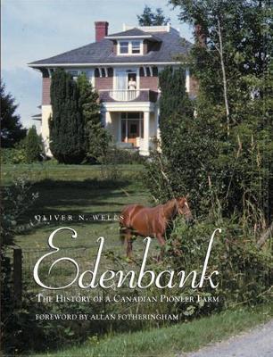 Edenbank: The History of a Canadian Pioneer Farm (Hardback)