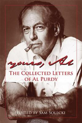 Yours, Al: The Collected Letters of Al Purdy (Hardback)