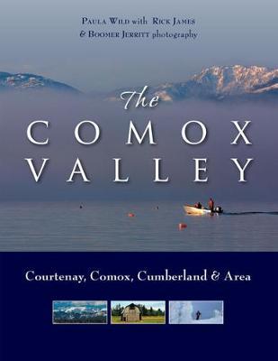 Comox Valley: Courtenay, Comox, Cumberland & Area (Hardback)