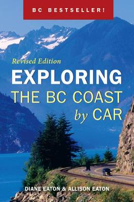 Exploring the BC Coast by Car: Revised Edition (Paperback)