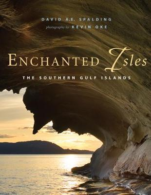 Enchanted Isles: The Southern Gulf Islands (Paperback)