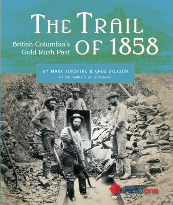 Trail of 1858: British Columbia's Gold Rush Past (Paperback)