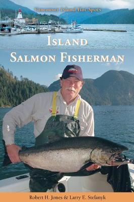 Island Salmon Fisherman: Vancouver Island Hotspots (Paperback)
