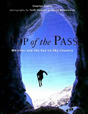 Top of the Pass: Whistler & the Sea-to-Sky Country (Paperback)