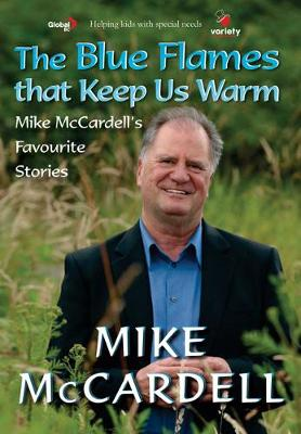 Blue Flames Keep Us Warm: Mike McCardell's Favourite Stories (Paperback)