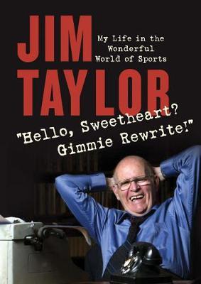 Hello, Sweetheart? Gimme Rewrite!: My Life in the Wonderful World of Sports (Hardback)