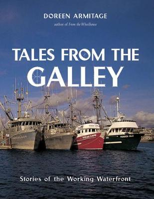 Tales from the Galley: Stories of the Working Waterfront (Hardback)