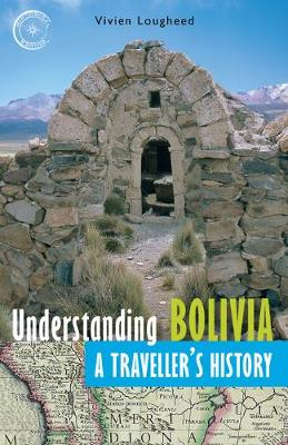 Understanding Bolivia: A Traveller's History (Paperback)