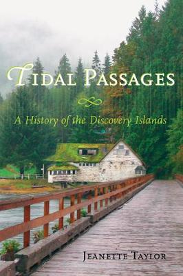 Tidal Passages: A History of the Discovery Islands (Paperback)