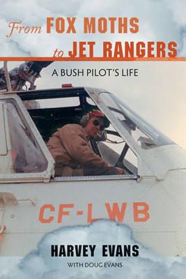 From Fox Moths to Jet Rangers: A Bush Pilot's Life (Paperback)