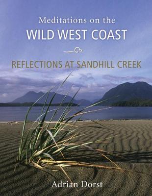 Reflections at Sandhill Creek: Meditations on the Wild West Coast (Hardback)
