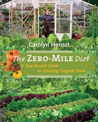 Zero-Mile Diet: A Year-Round Guide to Growing Organic Food (Paperback)