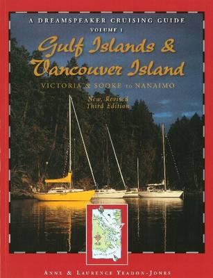 Gulf Islands & Vancouver Island: Victoria & Sooke to Nanaimo: 3rd Edition (Paperback)