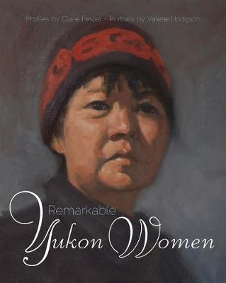 Remarkable Yukon Women (Paperback)