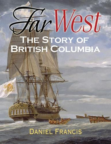 Far West: The Story of British Columbia (Paperback)