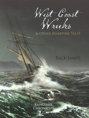 Raincoast Chronicles: West Coast Wrecks & & Other Maritime Tales (Paperback)