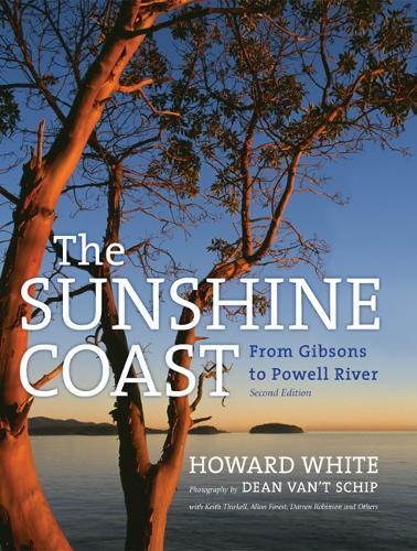 Sunshine Coast: From Gibsons to Powell River (Hardback)
