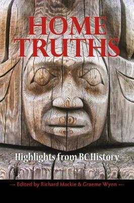 Home Truths: Highlights from BC History (Paperback)