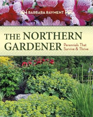 Northern Gardener: Perennials That Survive & Thrive (Paperback)
