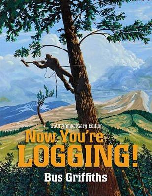 Now You're Logging! (Paperback)