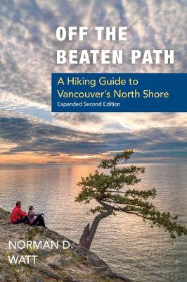 Off the Beaten Path: A Hiking Guide to Vancouver's North Shore (Paperback)