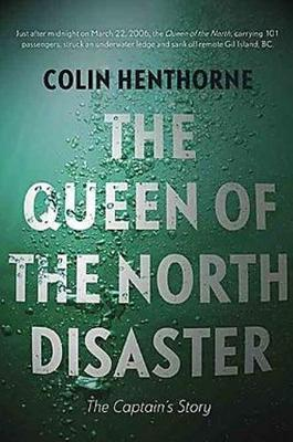 Queen of the North Disaster: The Captain's Story (Paperback)