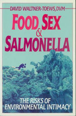 Food, Sex, & Salmonella (Paperback)