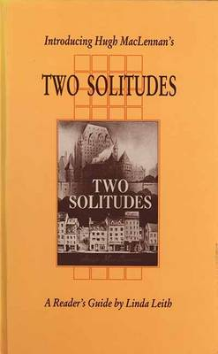 Introducing Hugh MacLennan's 'Two Solitudes' - Canadian Fiction Studies 10.00 (Hardback)