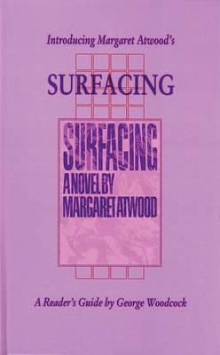 Introducing Margaret Atwood's 'Surfacing' - Canadian Fiction Studies 4.00 (Hardback)