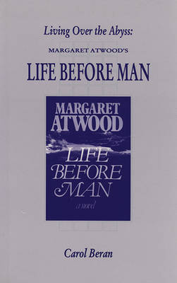 Living Over the Abyss: Margaret Atwood's 'Life Before Man' - Lawyer Series, (Paperback)
