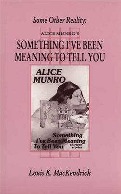 Some Other Reality: Alice Munro's 'Something I've Been Meaning to Tell You' - Canadian Fiction Studies 25.00 (Paperback)