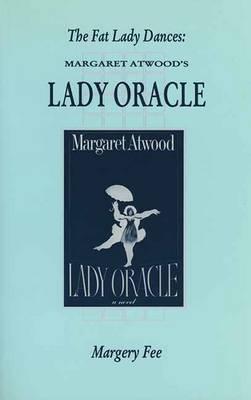 Fat Lady Dances: Margaret Atwood's 'Lady Oracle' - Canadian Fiction Studies 15.00 (Paperback)
