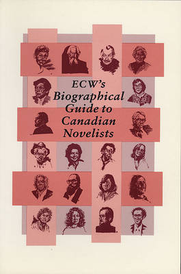 E.C.W's. Biographical Guide to Canadian Novelists (Paperback)
