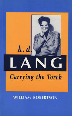 K D Lang Carrying The Torch (Paperback)