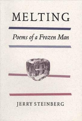 Melting: Poems of a Frozen Man (Paperback)