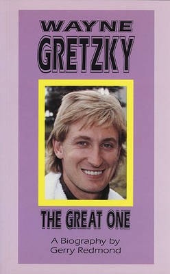 Wayne Gretzky: The Great One (Paperback)