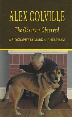 Alex Colville: The Observer Observed - Canadian Biography Series (Paperback)