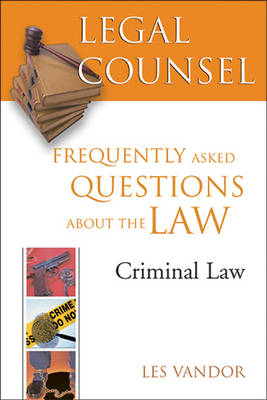 Legal Counsel, Book Four: Criminal Law: Frequently Asked Questions about the Law (Paperback)
