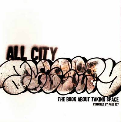 All City: The Book About Taking Space (Paperback)