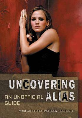 Uncovering Alias: An Unofficial Guide (Paperback)